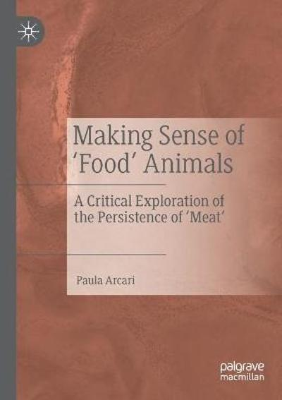 Making Sense of 'Food' Animals - Paula Arcari
