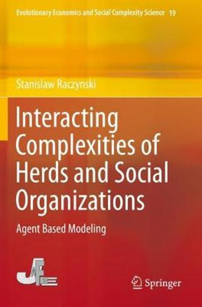 Interacting Complexities of Herds and Social Organizations - Stanislaw Raczynski