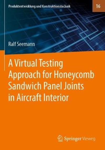 A Virtual Testing Approach for Honeycomb Sandwich Panel Joints in Aircraft Interior - Ralf Seemann
