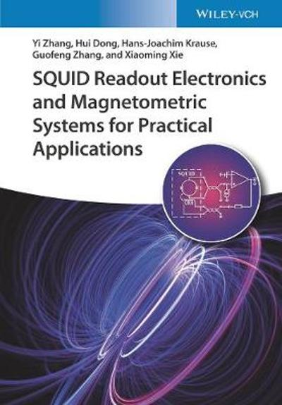 SQUID Readout Electronics and Magnetometric Systems for Practical Applications - Yi Zhang