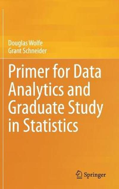 Primer for Data Analytics and Graduate Study in Statistics - Douglas Wolfe