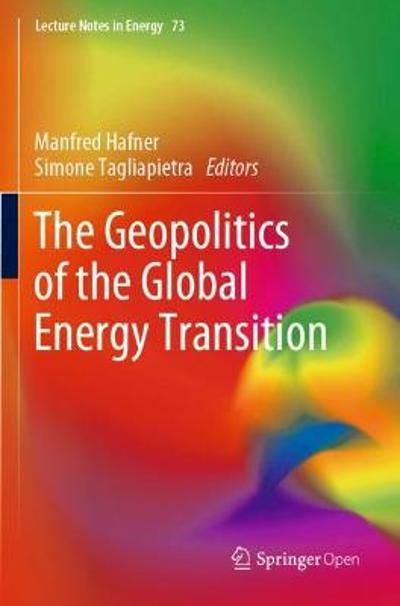 The Geopolitics of the Global Energy Transition - Manfred Hafner