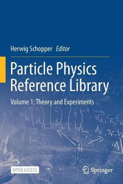 Particle Physics Reference Library - Herwig Schopper