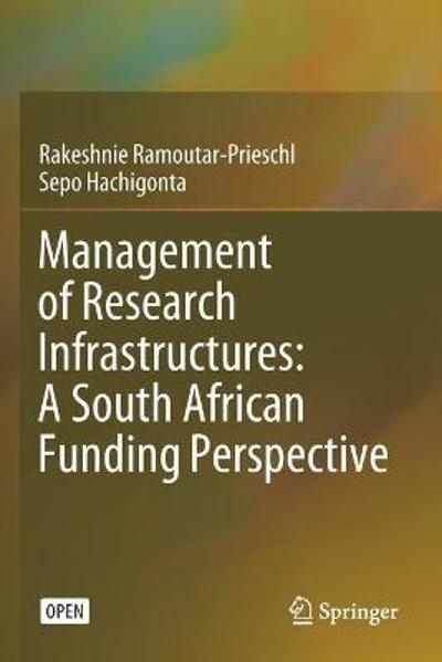 Management of Research Infrastructures: A South African Funding Perspective - Rakeshnie Ramoutar-Prieschl