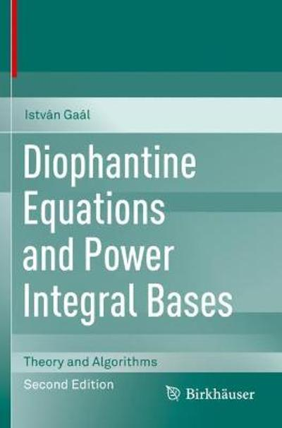 Diophantine Equations and Power Integral Bases - Istvan Gaal
