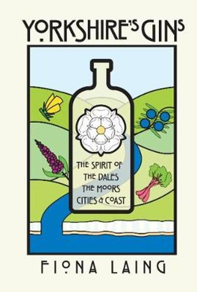 Yorkshire's Gins - Fiona Laing