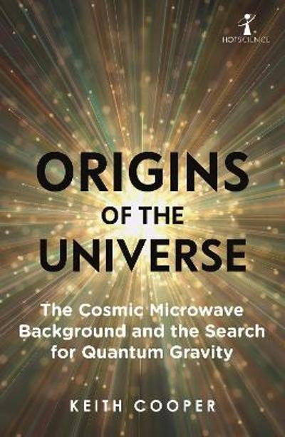 Origins of the Universe - Keith Cooper