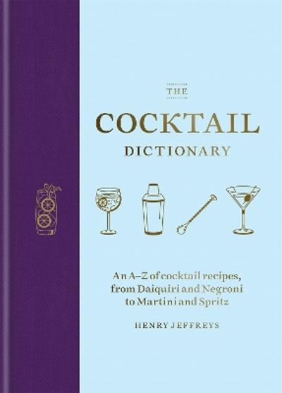 The Cocktail Dictionary - Henry Jeffreys
