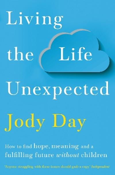 Living the Life Unexpected - Jody Day