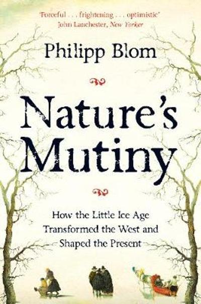 Nature's Mutiny - Philipp Blom