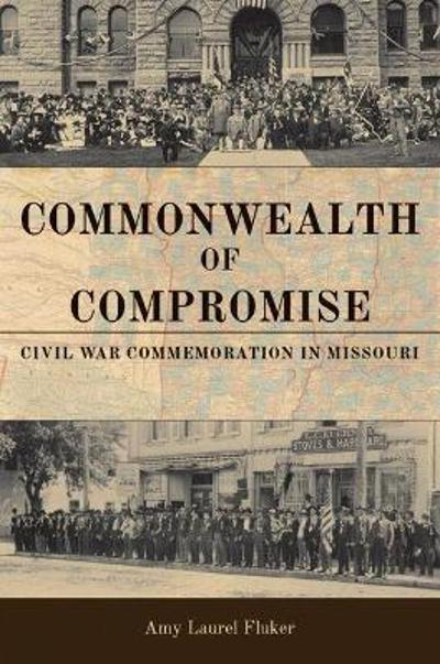 Commonwealth of Compromise - Amy Laurel Fluker
