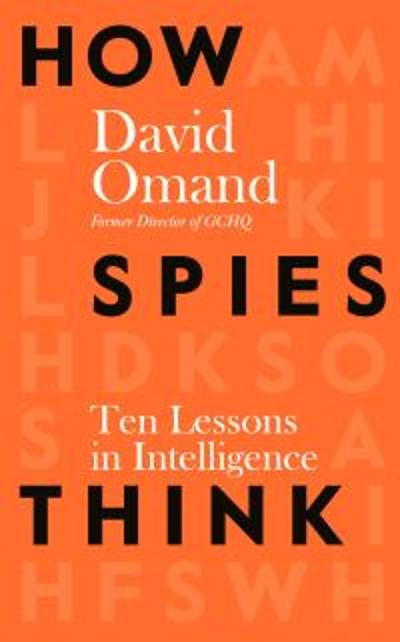 How Spies Think - David Omand