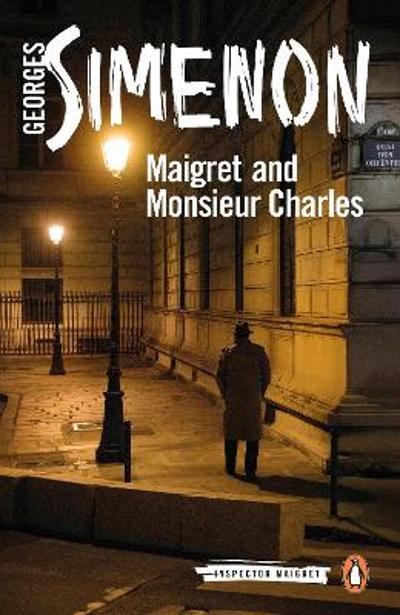 Maigret and Monsieur Charles - Georges Simenon