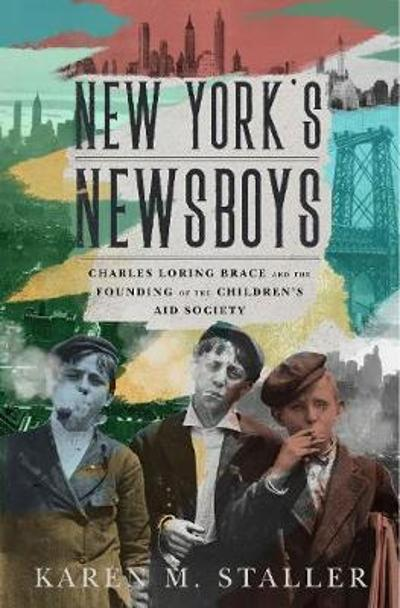 New York's Newsboys - Karen M. Staller