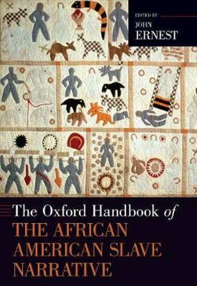 The Oxford Handbook of the African American Slave Narrative - John Ernest
