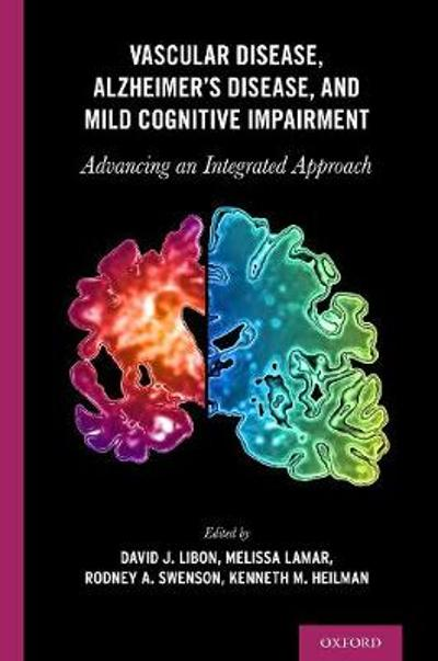 Vascular Disease, Alzheimer's Disease, and Mild Cognitive Impairment - David J. Libon