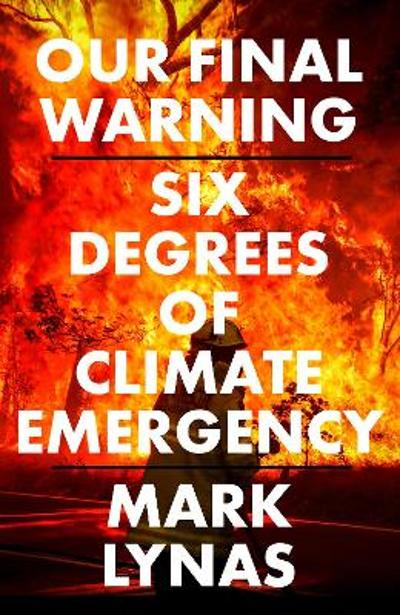 Our Final Warning - Mark Lynas