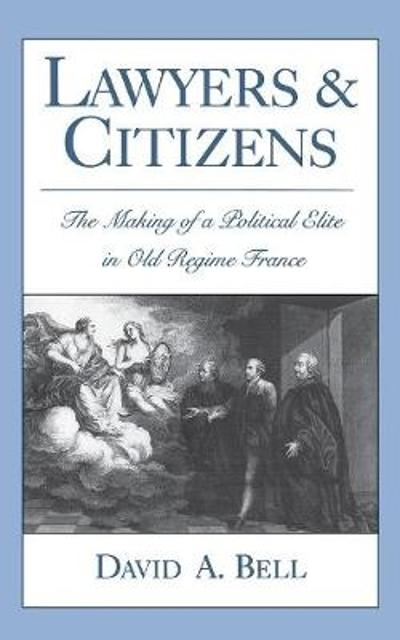 Lawyers and Citizens - David A. Bell