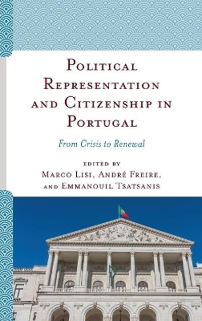 Political Representation and Citizenship in Portugal - Marco Lisi