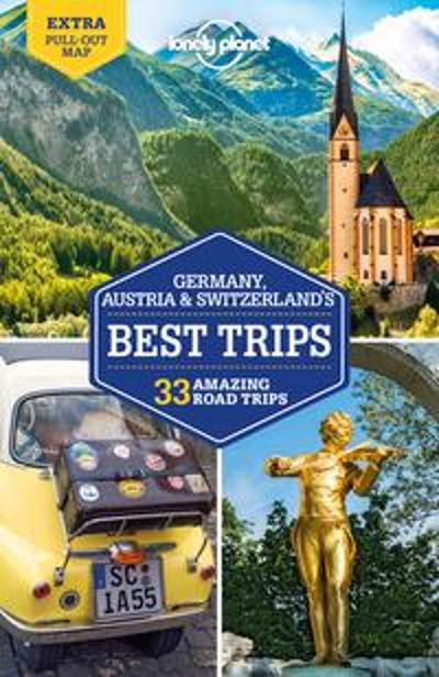 Lonely Planet Germany, Austria & Switzerland's Best Trips - Lonely Planet