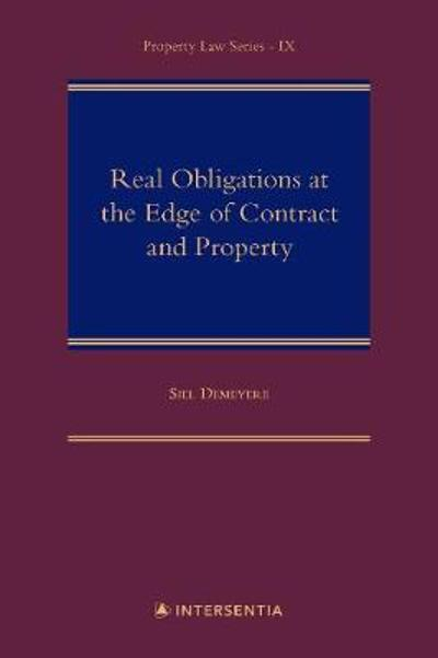 Real Obligations at the Edge of Contract and Property - Siel Demeyere