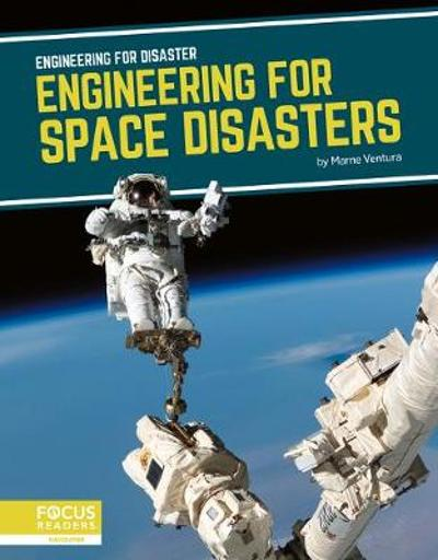 Engineering for Disaster: Engineering for Space Disasters - Marne Ventura