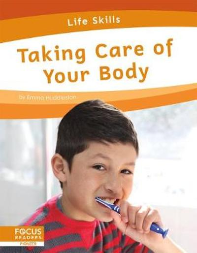 Life Skills: Taking Care of Your Body - Emma Huddleston