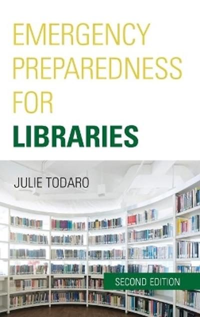 Emergency Preparedness for Libraries - Julie Todaro