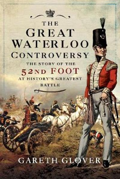 The Great Waterloo Controversy - Gareth Glover