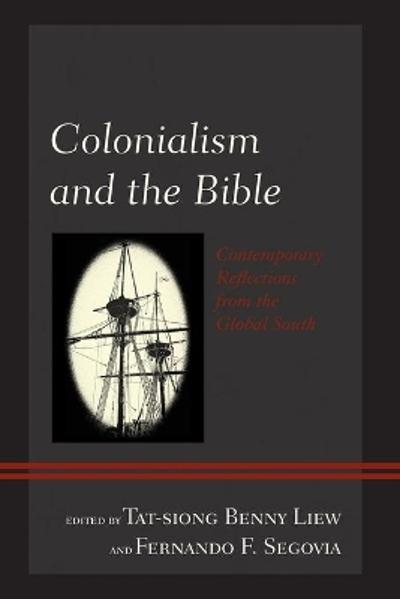 Colonialism and the Bible - Tat-siong Benny Liew