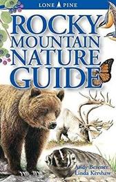 Rocky Mountain Nature Guide - Andy Bezener Linda Kershaw Gary Ross