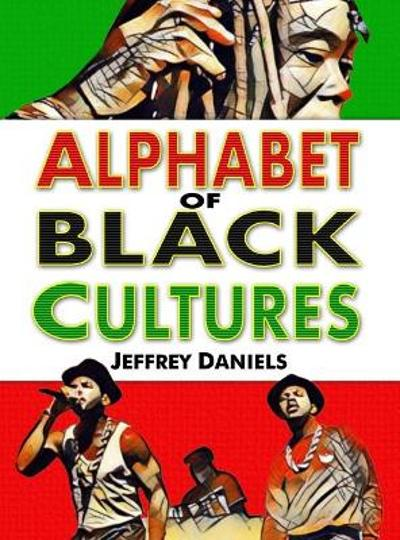 Alphabet of Black Cultures - Jeffrey Daniels