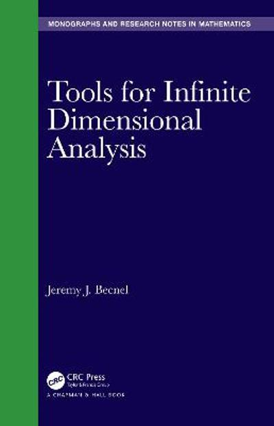 Tools for Infinite Dimensional Analysis - Jeremy J. Becnel