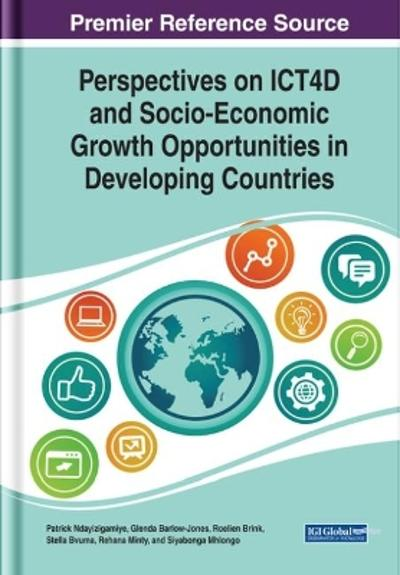 Perspectives on ICT4D and Socio-Economic Growth Opportunities in Developing Countries - Patrick Ndayizigamiye