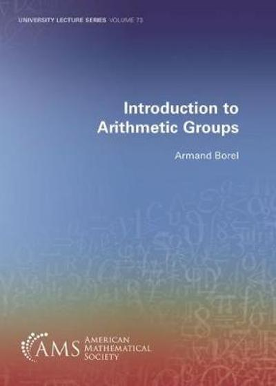 Introduction to Arithmetic Groups - Armand Borel