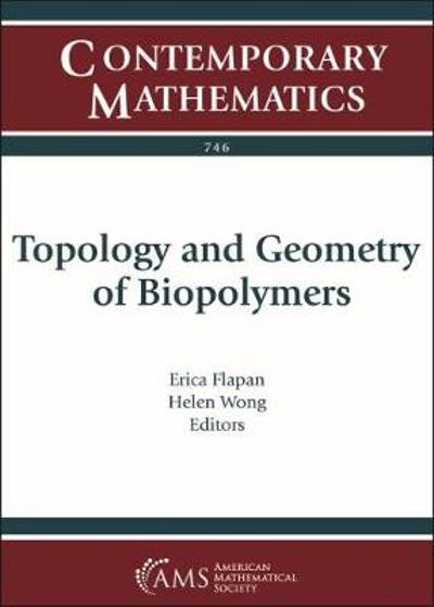 Topology and Geometry of Biopolymers - Erica Flapan