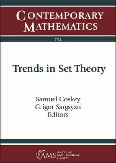 Trends in Set Theory - Samuel Coskey
