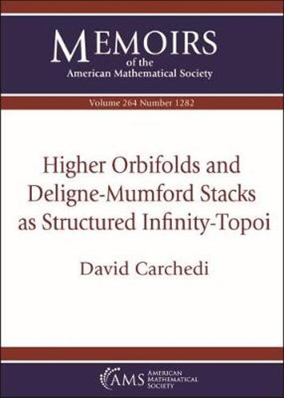 Higher Orbifolds and Deligne-Mumford Stacks as Structured Infinity-Topoi - David Carchedi