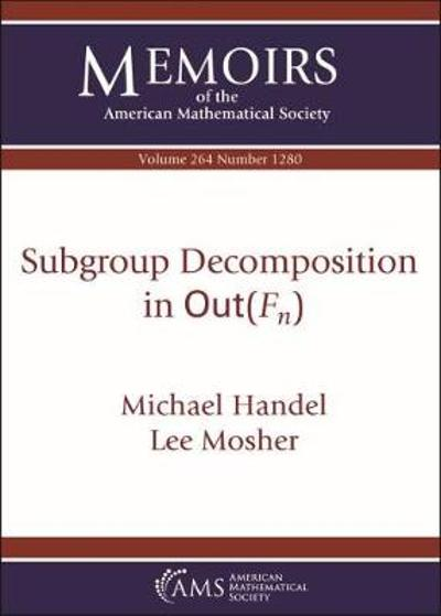 Subgroup Decomposition in $\mathrm {Out}(F_n)$ - Michael Handel