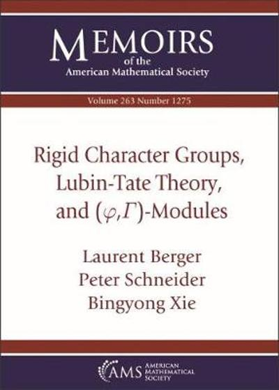 Rigid Character Groups, Lubin-Tate Theory, and $(\varphi ,\Gamma )$-Modules - Laurent Berger