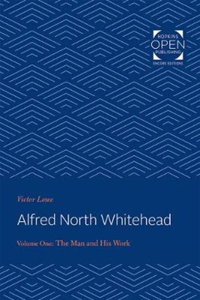 Alfred North Whitehead - Victor Lowe