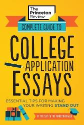 Complete Guide to College Application Essays - Princeton Review