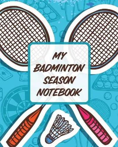 My Badminton Season Notebook - Patricia Larson