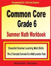Common Core Grade 6 Summer Math Workbook - Michael Smith Reza Nazari