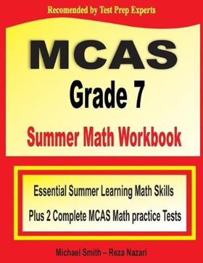 MCAS Grade 7 Summer Math Workbook - Michael Smith