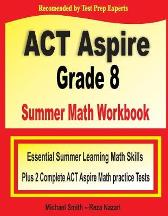 ACT Aspire Grade 8 Summer Math Workbook - Michael Smith Reza Nazari