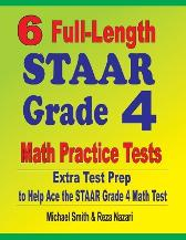 6 Full-Length STAAR Grade 4 Math Practice Tests - Michael Smith Reza Nazari