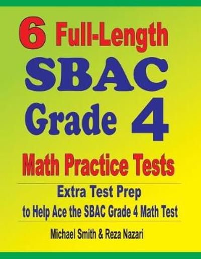 6 Full-Length SBAC Grade 4 Math Practice Tests - Michael Smith