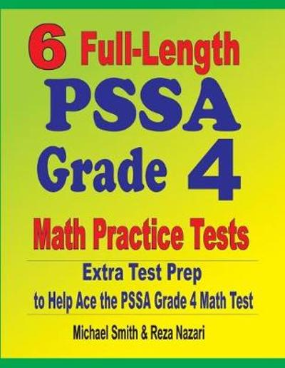6 Full-Length PSSA Grade 4 Math Practice Tests - Michael Smith