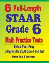 6 Full-Length STAAR Grade 6 Math Practice Tests - Michael Smith Reza Nazari